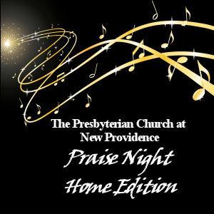 PCNP Praise Night ~ Home Edition