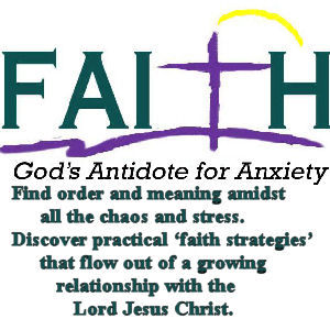 PCNP FAITH ~ God's Antidote for Anxiety